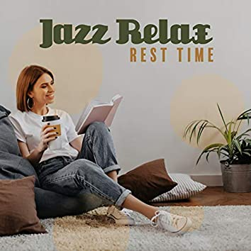 Jazz Relax - Rest Time. Instrumental Music Perfect for Work