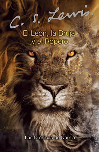 El león, la bruja y el ropero: The Lion, the Witch and the Wardrobe (Spanish edition) (Las cronicas de Narnia, 2, Band 2)
