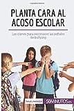 Planta cara al acoso escolar: Las claves para reconocer las señales de bullying