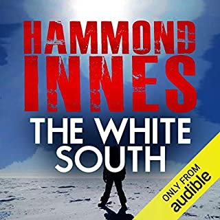 The White South                   By:                                                                                                                                 Hammond Innes                               Narrated by:                                                                                                                                 Hugh Kermode                      Length: 10 hrs and 11 mins     16 ratings     Overall 4.5