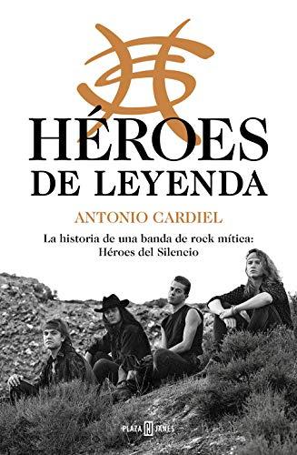Héroes de leyenda: La historia de una banda de rock mítica: Héroes