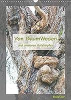 Von BaumWesen und anderen Holzkoepfen (Wandkalender 2022 DIN A3 hoch): Phantastischen Gesichter in Baeumen (Monatskalender, 14 Seiten )