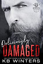Deliciously Damaged: A Motorcycle Club Romance (Reckless Bastards MC Book 3)