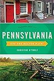 Pennsylvania Off the Beaten Path®: Discover Your Fun (Off the Beaten Path Series)
