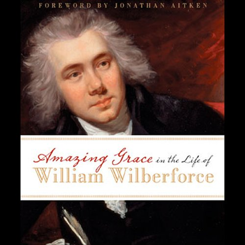 Amazing Grace in the Life of William Wilberforce cover art
