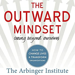 The Outward Mindset     Seeing Beyond Ourselves              By:                                                                                                                                 The Arbinger Institute                               Narrated by:                                                                                                                                 Oliver Wyman                      Length: 4 hrs and 22 mins     670 ratings     Overall 4.6
