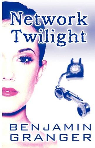 Book: Network Twilight by Benjamin Granger