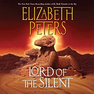 Lord of the Silent     An Amelia Peabody Novel of Suspense, Book 13              Written by:                                                                                                                                 Elizabeth Peters                               Narrated by:                                                                                                                                 Barbara Rosenblat                      Length: 16 hrs and 9 mins     2 ratings     Overall 5.0