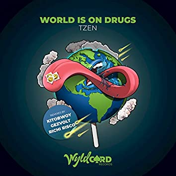 World is on Drugs