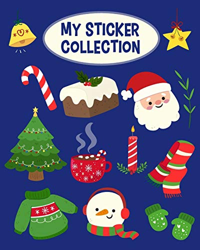 My Sticker Collection: To Put Stickers In Blank Permanent Sticker Album For Collecting, Writing Memories, Drawing, Happy Ornaments Christmas Activity ... Kids - Blue (Creative Notebook Journals)