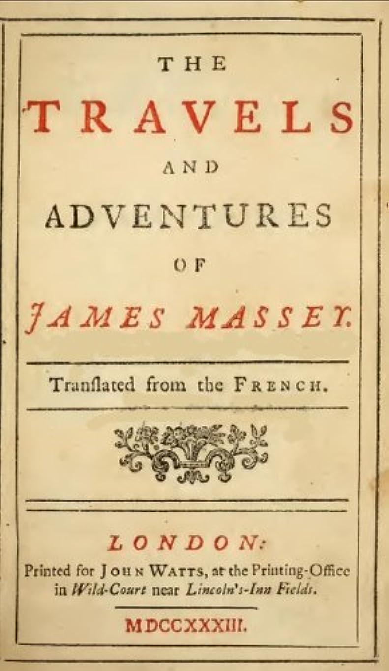 静かなピストン受粉者THE TRAVELS AND ADVENTURES OFJAMES MASSEY (English Edition)