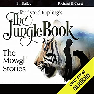 Rudyard Kipling's The Jungle Book     The Mowgli Stories              By:                                                                                                                                 Rudyard Kipling                               Narrated by:                                                                                                                                 Bill Bailey,                                                                                        Richard E. Grant,                                                                                        Colin Salmon,                   and others                 Length: 2 hrs and 32 mins     1,758 ratings     Overall 4.6