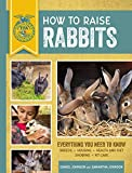 How to Raise Rabbits: Everything You Need to Know, Updated & Revised Third Edition (FFA)