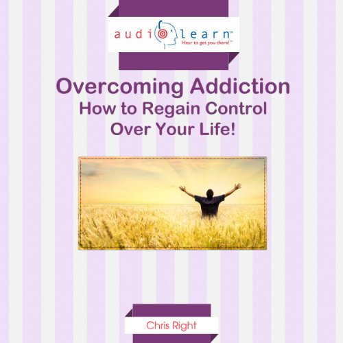 Overcoming Addiction     How to Regain Control Over Your Life!              By:                                                                                                                                 Chris Right                               Narrated by:                                                                                                                                 Jim Donaldson                      Length: 1 hr and 10 mins     1 rating     Overall 2.0
