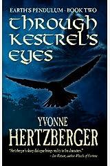 Through Kestrel's Eyes (Earth's Pendulum Book 2) Kindle Edition