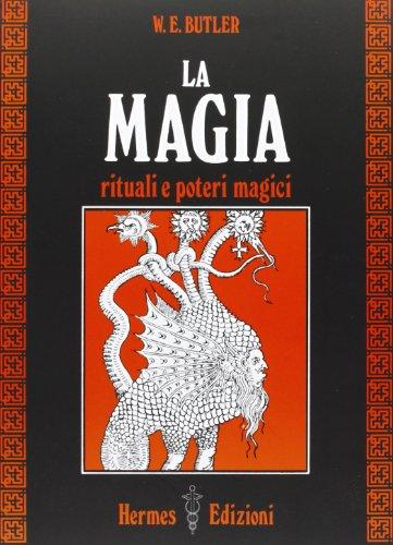 La magia. Rituali e poteri magici