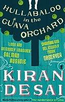 Hullabaloo in the Guava Orchard by Kiran Desai(1905-07-04)