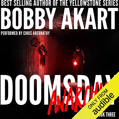 Doomsday Anarchy: A Post-Apocalyptic Survival Thriller: The Doomsday Series, Book 3