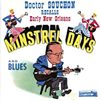 Dr Souchon Recalls Songs of Minstrel Days and Blues - Dr Doctor Souchon by Dr Doctor Doc Souchon (1996-07-01)
