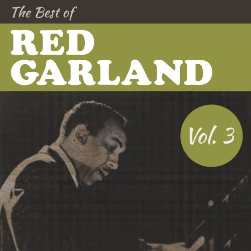 The Best of Red Garland, Vol. 3