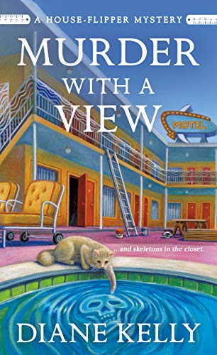 Murder With a View (A House-Flipper Mystery Book 3) by [Diane Kelly]