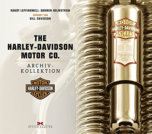 The Harley-Davidson Motor Co.: Archiv-Kollektion. Vorwort von Bill Davidson
