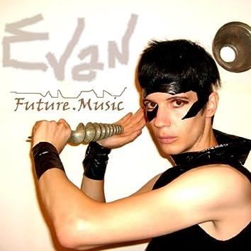 Evan Future Music