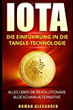 IOTA: Die Einführung in die Tangle-Technologie: Alles über die revolutionäre...