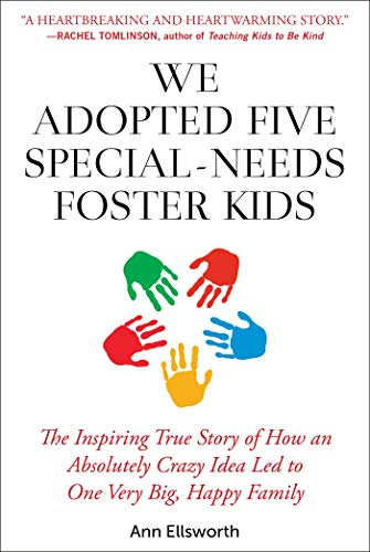 Compare Textbook Prices for We Adopted Five Special-Needs Foster Kids: The Inspiring True Story of How an Absolutely Crazy Idea Led to One Very Big, Happy Family  ISBN 9781510745292 by Ellsworth, Ann