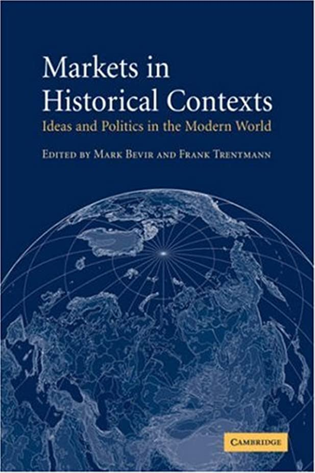 家族ドラフト現金Markets in Historical Contexts: Ideas and Politics in the Modern World