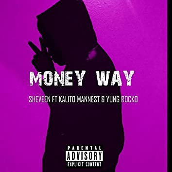 Money Way (feat. Kalito Mannest & Yung Rocco)