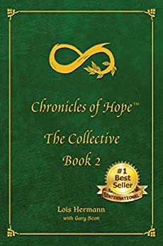 Chronicles of Hope: The Collective: Book 2 by [Lois Hermann]