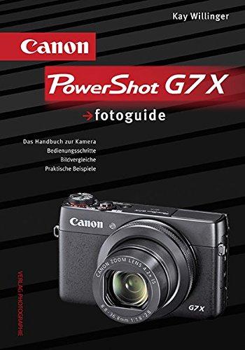 Canon PowerShot G7 X fotoguide: Das Handbuch zur Kamera