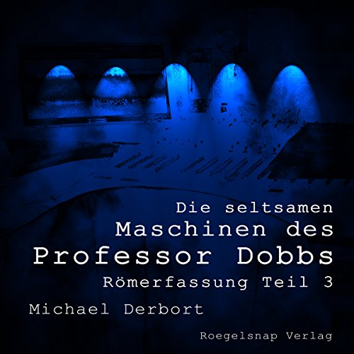 Römerfassung - Die seltsamen Maschinen des Professor Dobbs 3 Titelbild
