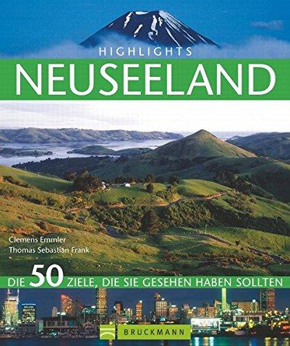 Preisvergleich Produktbild Highlights Neuseeland: Die 50 Ziele,  die Sie gesehen haben sollten