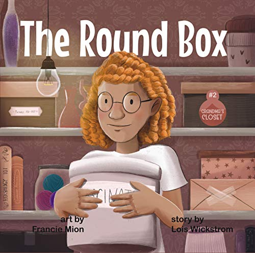The Round Box with MP3 Audio: narrated by Lois Wickstrom (Grandma's Closet Book 2) (English Edition)