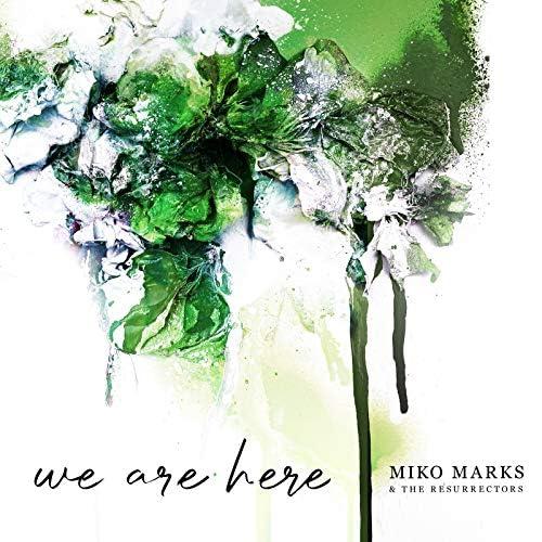 Miko Marks & The Resurrectors