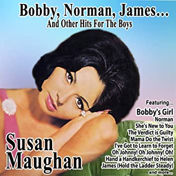 Bobby, Norman, James…And Other Hits for the Boys