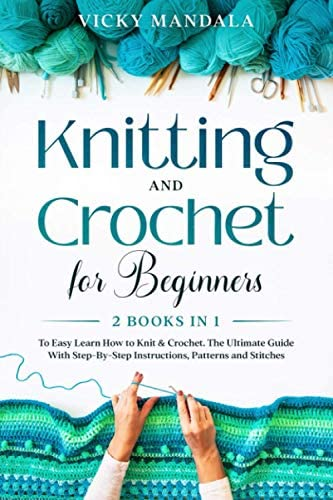 Knitting and Crochet for Beginners 2 Books in 1 to Easy Learn How to Knit Crochet The Ultimate product image