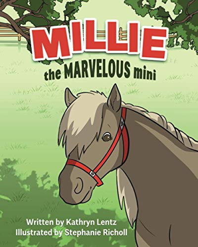 Millie the Marvelous Mini: How a Miniature Horse Helps Boys and Girls Every Day