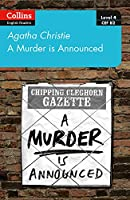A murder is announced: Level 4 – Upper- Intermediate (B2) (Collins Agatha Christie ELT Readers)