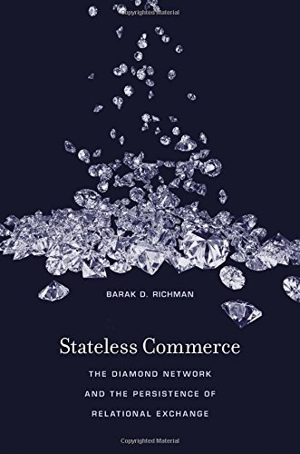 Download Stateless Commerce: The Diamond Network and the Persistence of Relational Exchange 0674972171