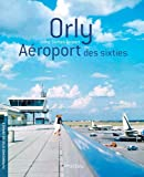 Orly - Aéroport des sixties