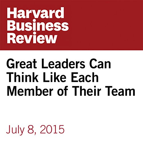 Great Leaders Can Think Like Each Member of Their Team copertina