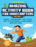 Amazing Activity Book For Minecrafters: Puzzles, Mazes, Dot-To-Dot, Spot The Difference, Crosswords, Maths, Word Search And More (Unofficial Book) (Amazing Activity Books For Minecrafters) (Volume 1)