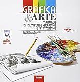 Grafica & arte. Manuale di discipline grafiche e pittoriche. Per i Licei e gli Ist. magist...
