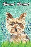 ¡Guau! ¡Guau!: Yorkshire Terrier Notebook and Journal for Dog Lovers Yorkshire Terrier Cuaderno y diario para amantes de los perros