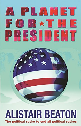 A Planet for the President (English Edition)