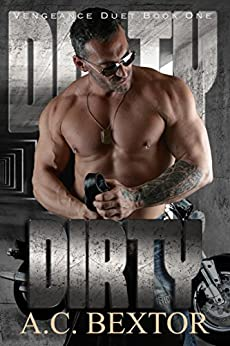 DIRTY (The Vengeance Duet Book 1) by [A.C. Bextor, Hot Tree Editing]