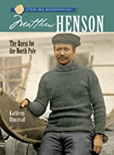 Sterling Biographies®: Matthew Henson: The Quest for the North Pole